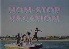 Non-stop Vacation