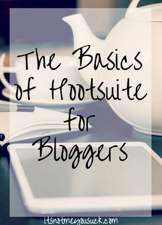 Hootsuite Basics for Bloggers