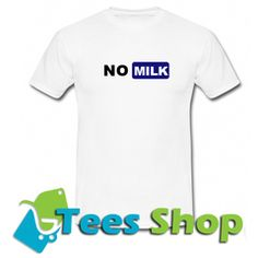 No Milk T-Shirt