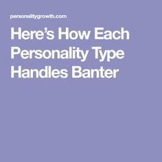Here's How Each Personality Type Handles Banter
