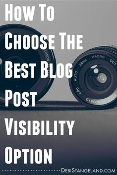 Choosing the best blog visibility option is an important step as you learn how to blog. The right choice will keep you organized and help minimize the task of blog clean up.