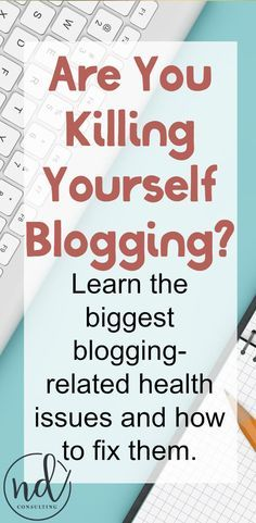 There are many ways to die, but let's avoid adding blogging to the list. These are the major health issues for bloggers (and ways to avoid them).  http://ndcfullcircle.com/health-concerns-for-bloggers/?utm_campaign=coschedule&utm_source=pinterest&utm_medium=ND Consulting - Blog to Business&utm_content=Health Concerns for Bloggers: Things That Can Kill You Early #bloggingtips