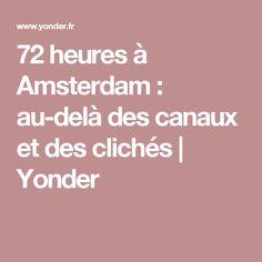 72 heures à Amsterdam : au-delà des canaux et des clichés | Yonder