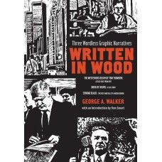 """""""The delicacy and intelligence of George Walker's printmaking seems to have come to us from a bygone age. Fortunately, we have George with us now."""" -- Neil Gaiman   """"Written in Wood: Three Wordless Graphic Narratives"""" by George A. Walker"""