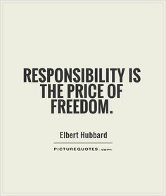 Responsibility is the price of freedom quote | Picture Quotes ...