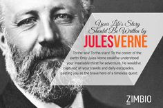 Jules Verne should write the story of my life. Who should write yours?