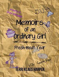 Memoirs of an Ordinary Girl: Fresh-meat Year by Terri Klaes Harper, http://www.amazon.com/dp/B00KMYJ3DO/ref=cm_sw_r_pi_dp_vkZEub0E5084G