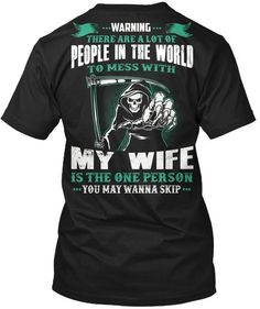 People In The World Mess With My Husband Warning There Hanes Tagless Tee T-Shirt Grunt Style Shirts, Shirt Style, Dad To Be Shirts, Great T Shirts, My Wife Quotes, Life Quotes, Funny Shirts, Tee Shirts, Quotes Gif