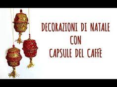 (1) Decorazione di Natale con Capsule del Caffè Riciclate! (Natale/Riciclo Creativo) Arte per Te - YouTube