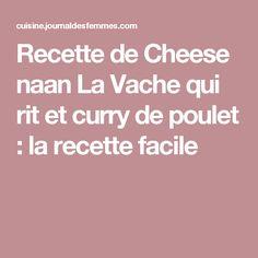 Recette de Cheese naan La Vache qui rit et curry de poulet : la recette facile