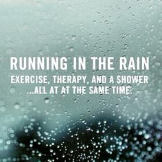 I know this may sound weird but there is a sense of freedom that I have when running in the rain on a warm day. (I am so cold natured). Runner Quotes, Quotes For Runners, Best Running Shorts, Running Humor, Running Tips, Funny Running Quotes, Rain Quotes, Running In The Rain, Nike Quotes
