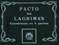 """""""Pacto de Lágrimas"""" (1915) Realización: Joan María Codina (""""cinedrama"""")"""