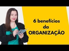 Kalinka Carvalho- Blog - Vídeo: 6 benefīcios da Organizaçāo