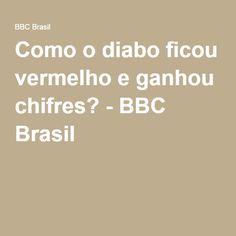 Como o diabo ficou vermelho e ganhou chifres? - BBC Brasil