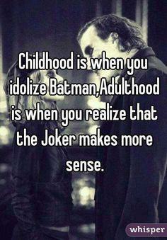 """Childhood is when you idolize Batman. Adulthood is when you realize that the Joker makes more sense."" Joker speaks the truth. I am him yet no one realize Great Quotes, Me Quotes, Motivational Quotes, Funny Quotes, Inspirational Quotes, Pics With Quotes, Joker Frases, Univers Dc, Dc Memes"