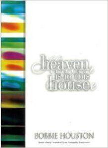 Heaven Is in This House: Bobbie Houston: 9780957733640: Amazon.com: Books
