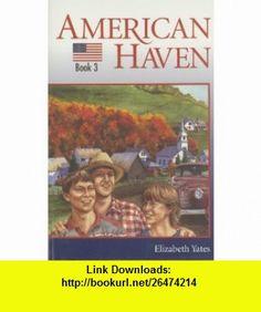 American Haven (Mountain Adventures Series) (9781579248963) Elizabeth Yates , ISBN-10: 1579248969  , ISBN-13: 978-1579248963 ,  , tutorials , pdf , ebook , torrent , downloads , rapidshare , filesonic , hotfile , megaupload , fileserve