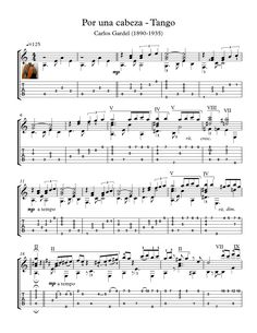 """Scent of a woman Guitar tango sheet music Por una Cabeza is a tango song written in 1935 by Carlos Gardel. Tango scenes with """"Por una Cabeza"""" appeared in  film Scent of a Woman.  Here is an arrangement for classical Guitar solo, with tablature, downloadable mp3 for audio help. Pages:  3 pages,   1:50 'min. Level:   early Intermediate to intermediate"""