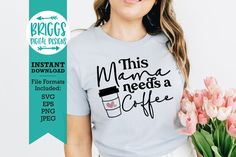 Mothers Day Shirts, Mom Shirts, Free Svg, Bachelorette Party Shirts, Free Graphics, Coffee Quotes, Mom Quotes, Mom Humor, Free Design