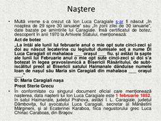 """Naştere  • Multă vreme s-a crezut că Ion Luca Caragiale s-ar fi născut """"în  noaptea de 29 spre 30 ianuarie"""" sau """"în zorii zi... How To Run Faster, Me On A Map, How To Plan, How To Make, Life"""
