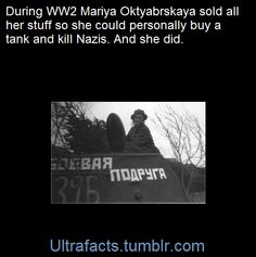 in potate we trust — ultrafacts:  The words on her tank: Боевая подруга...
