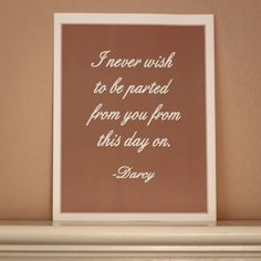 I Never Wish to be Parted From You Printable, Pride and Prejuice Quote, Jane Austen. $1.99, via Etsy.