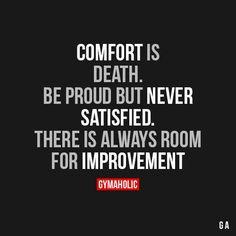 Comfort Is Death