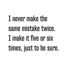 Sarcastic Quotes, Jokes Quotes, Me Quotes, Mistake Quotes, Truth Quotes, Fact Quotes, Memes Humor, Famous Quotes, Qoutes