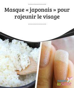"""Masque """"japonais"""" pour #rajeunir le visage Nous savons tous combien nous dépensons en #cosmétiques, #crèmes et #traitements. Trop, sans doute."""