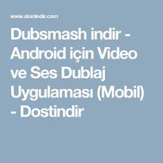 Dubsmash indir - Android için Video ve Ses Dublaj Uygulaması (Mobil) - Dostindir
