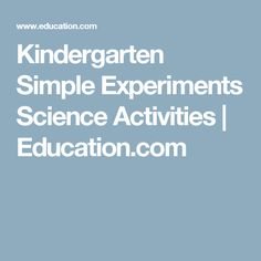 Kindergarten Simple Experiments Science Activities | Education.com