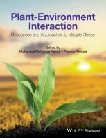 Plant-environment interaction: responses and approaches to mitigate stress Año: 2016    Libro-e