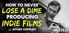 Do you want the secret sauce on how to never loss a dime when you make your independent film? Listen to Roger Corman, the legend reveals his secrets to...