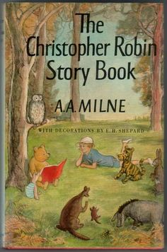 """""""The Christopher Robin Storybook"""" by A A Milne, with decorations by E H Shepard"""