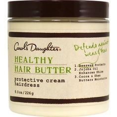carol's daughter healthy hair butter - I love this stuff!