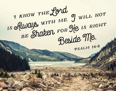$5 Bible Verse Print - I know the Lord is always with me. I will not be shaken…