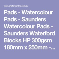 Pads - Watercolour Pads - Saunders Watercolour Pads - Saunders Waterford Blocks HP 300gsm 180mm x 250mm - Art Supplies | Artists Materials | School Arts Supplies