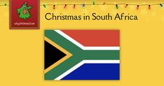 Find out how Christmas is celebrated in South Africa.