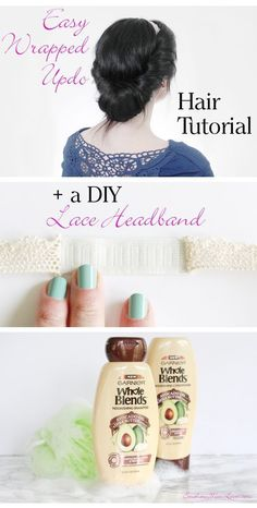 EASY WRAPPED UPDO HAIR TUTORIAL (using the new Garnier #WholeBlends hair care line) + A DIY LACE HEADBAND!  [ad]