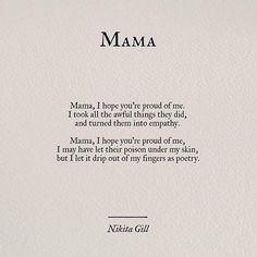 I hope you're proud, mama..