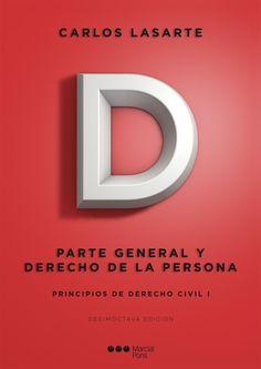 Principios de derecho civil. Tomo I, Parte general y derecho de la persona / Carlos Lasarte.. -- 21ª ed.. -- Madrid : Marcial Pons, 2015.