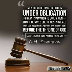 Spurgeon: Men seem to think that God is under obligation