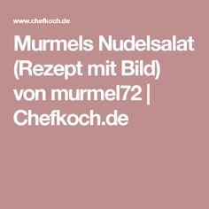 Murmels Nudelsalat (Rezept mit Bild) von murmel72   Chefkoch.de