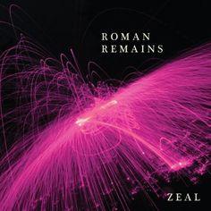 Roman Remains - Zeal (full official album stream)  My fav track: Vulture Beat.