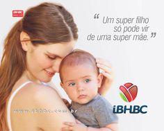 """""""Um super filho só pode vir de uma super mãe."""""""