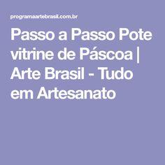 Passo a Passo Pote vitrine de Páscoa | Arte Brasil - Tudo em Artesanato