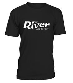 "# The River Made Me Do It Kayak Tubing Funny Gift Shirts .  Special Offer, not available in shops      Comes in a variety of styles and colours      Buy yours now before it is too late!      Secured payment via Visa / Mastercard / Amex / PayPal      How to place an order            Choose the model from the drop-down menu      Click on ""Buy it now""      Choose the size and the quantity      Add your delivery address and bank details      And that's it!      Tags: tubing t shirt, love tubing…"