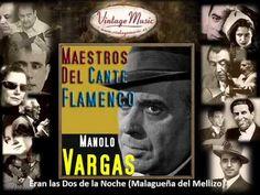 Manolo Vargas - Eran las Dos de la Noche (Malagueña del Mellizo) (Flamen...