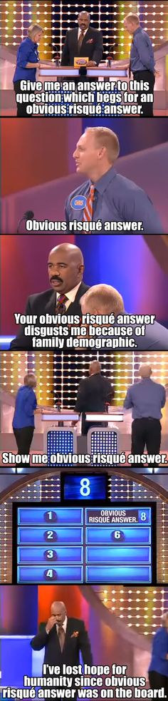 Family Feud. Lather, rinse, repeat.
