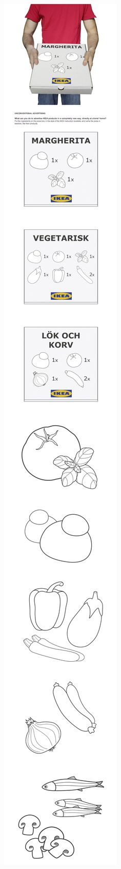 Unconventional advertising made for IKEA - What can you do to advertise IKEA products in a completely new way, directly at clients' home?  Put the ingredients on the pizza box, in the style of the IKEA instruction booklets, and name the pizza in swedish, like their products.    ---    IKEA Pizza Delivery by Daniele Cagnoli, via Behance